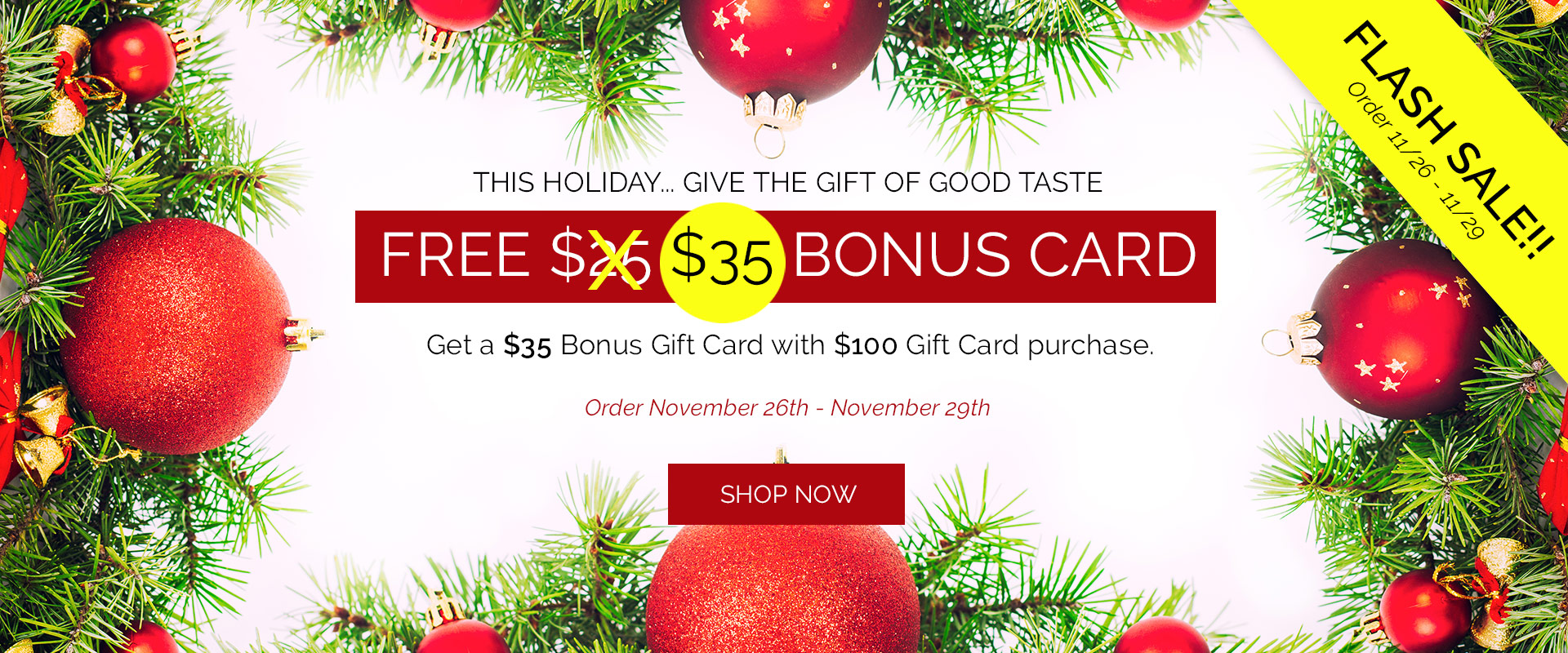 Give the Gift of Good Taste.  Get $35 Bonus Card with $100 gift card purchase.  Click to buy online.